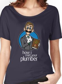 How I Met Your Plumber Women's Relaxed Fit T-Shirt
