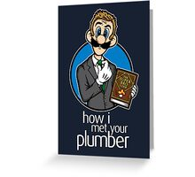 How I Met Your Plumber Greeting Card