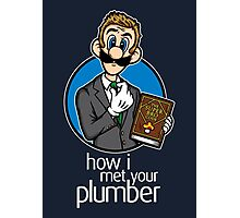 How I Met Your Plumber Photographic Print