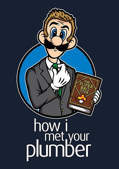 How I Met Your Plumber by mikehandyart