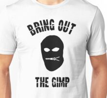 Bring out the Gimp Funny Unisex T-Shirt