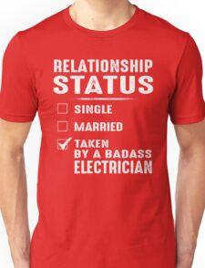 Relationship Status Taken By A Badass Electrician Unisex T-Shirt