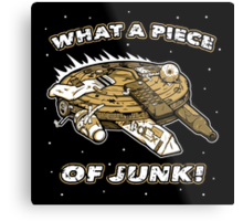 What a Piece of Junk! Metal Print