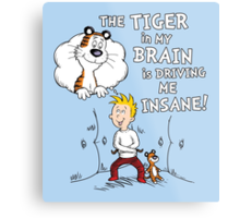 The Tiger in My Brain Metal Print
