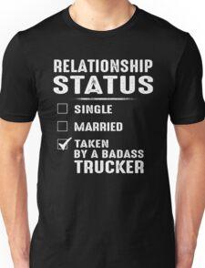Relationship Status Taken By A Badass Trucker Unisex T-Shirt