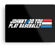 Johnny, Do You Play Baseball? Metal Print