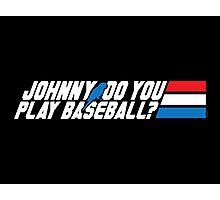 Johnny, Do You Play Baseball? Photographic Print