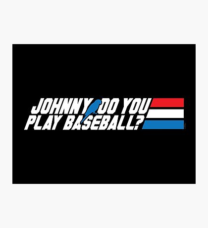 Johnny, Do You Play Baseball? Photographic Print