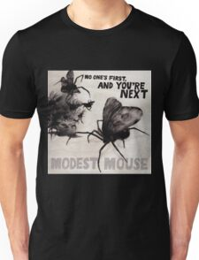 Modest Mouse - No One's First, and You're Next Unisex T-Shirt