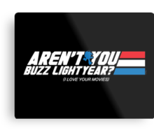 Aren't You Buzz? Metal Print