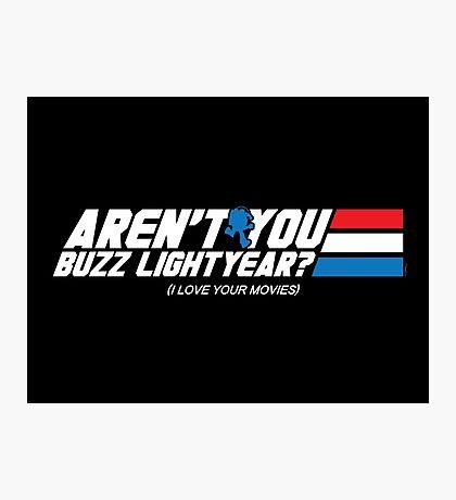 Aren't You Buzz? Photographic Print