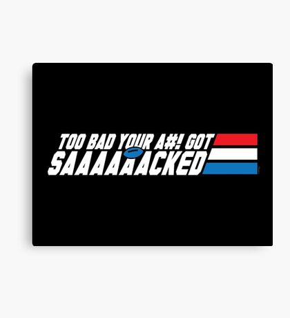 Too Bad Your Ass Got Sacked (SFW) Canvas Print