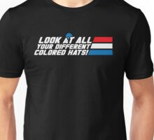 Look at All Your Different Colored Hats! Unisex T-Shirt