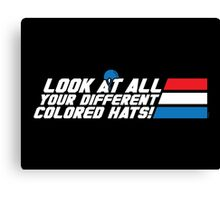 Look at All Your Different Colored Hats! Canvas Print