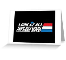 Look at All Your Different Colored Hats! Greeting Card