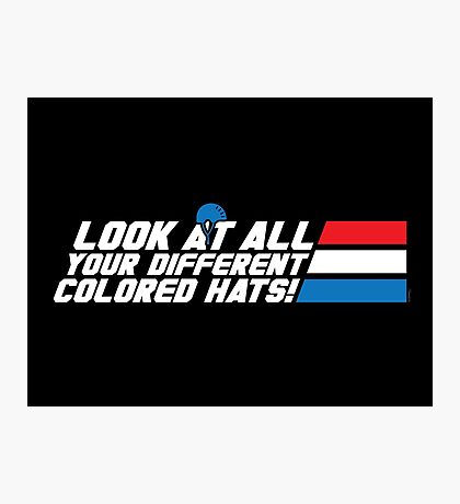 Look at All Your Different Colored Hats! Photographic Print