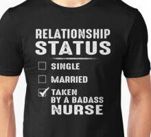 Relationship Status Taken By A Badass Nurse Unisex T-Shirt