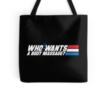 Who Wants a Body Massage? Tote Bag