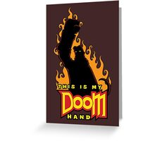 This is My Doom Hand Greeting Card