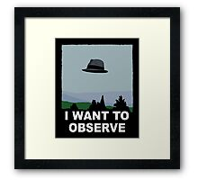 I Want to Observe Framed Print