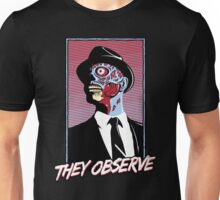 They Observe Unisex T-Shirt