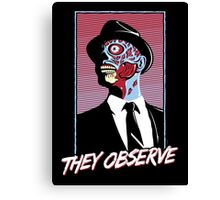 They Observe Canvas Print