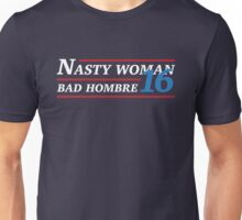 Election 2016 - Nasty Woman & Bad Hombre Unisex T-Shirt
