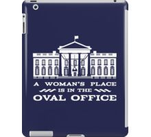 A Woman's Place is in the Oval Office iPad Case/Skin