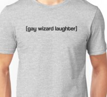 Gay Wizard Laughter Unisex T-Shirt