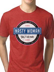 Certified Original Nasty Woman Tri-blend T-Shirt