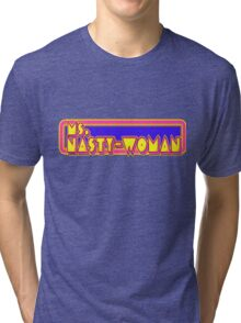 Nasty Woman Tri-blend T-Shirt