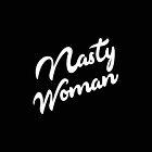 Nasty Woman  by owliebella