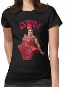 LATRICE ROYALE - MAKE THEM EAT IT Womens Fitted T-Shirt