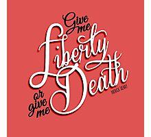 Give me Liberty! Photographic Print