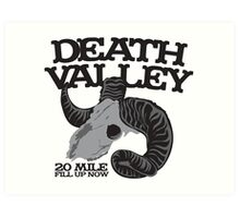 Death Valley  20 mile fill up now road sign with goat skull Art Print