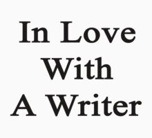 In Love With A Writer  by supernova23