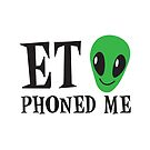 Alien ET PHONED ME by jazzydevil