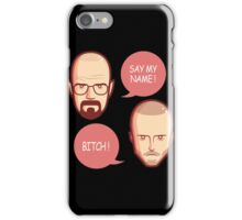 Minimalist Br.bad Say My Name Bitch T-shirts iPhone Case/Skin
