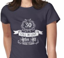 30th Wedding Anniversary Still In Love 30 Years Womens Fitted T-Shirt