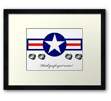U.S. Military...Thank You for your Service! Framed Print