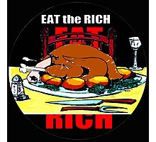 EAT THE RICH Photographic Print