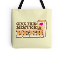 Give this sister a BEER Tote Bag