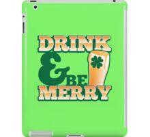 Green Irish Drink and be merry! iPad Case/Skin