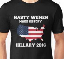 NASTY WOMEN MAKE HISTORY - NASTY WOMAN Unisex T-Shirt