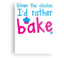 Given the choice I'd rather Bake with cupcake  Metal Print