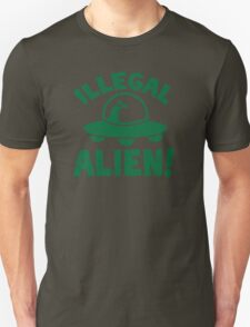 Illegal alien! T-Shirt