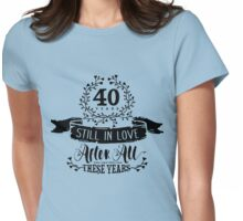 40th Wedding Anniversary Still In Love 40 Years Womens Fitted T-Shirt