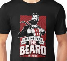 Have no fear the beard is here T-shirt & Hoodie Unisex T-Shirt
