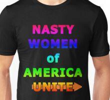 Nasty Women of America Unite Unisex T-Shirt