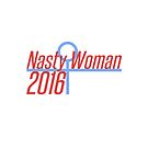 Nasty Woman for President by Ms. Muse